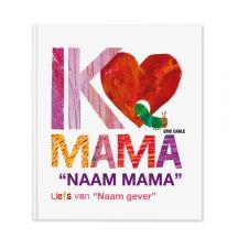 Rupsje Nooitgenoeg - Ik hou van mama (hardcover)